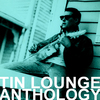 Tin Lounge Anthology