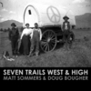 Seven Trails West & High